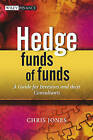 Hedge Funds of Funds: A Guide for Investors by Chris Jones (Hardback, 2007)