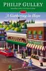 Hope: A Gathering in Hope : A Novel 3 by Philip Gulley (2016, Hardcover)