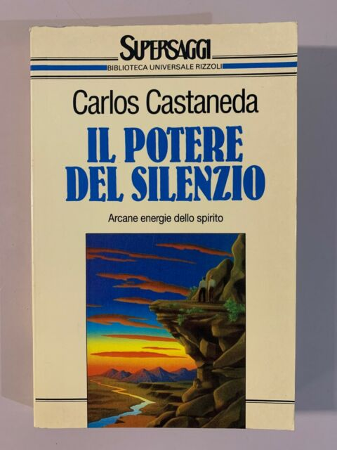 Il potere del silenzio di Carlos Castaneda supersaggi BUR Ed. Rizzoli 1993