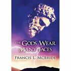 The Gods Wear Many Faces by McBride Francis L. Author 9781630843595