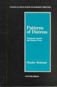 Patterns-of-Distress-Emotional-Insults-and-Human-Form-by-Stanley-Keleman