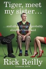 Tiger, Meet My Sister : And Other Things I Probably Shouldn't Have Said 2013 VF