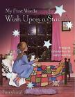 My First Words: Wish Upon A Star: A magical introduction to early learning by Flame Tree Publishing (Hardback, 2007)