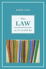 The Law as It Could Be by Owen Fiss (2003, Hardcover)