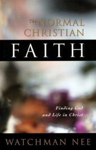 The Normal Christian Faith , Watchman Nee