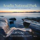 Acadia National Park: A Centennial Celebration of Maine's Great Wilderness by Tom Blagden (Hardback, 2016)