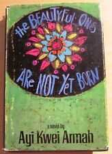 Ayi Kwei ARMAH. The BEAUTYFUL ONES ARE NOT YET BORN. 1968 1st printing in dj