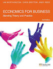 Economics for Business: Blending Theory and Practice by Ian Worthington, Andy Rees, Chris Britton (Paperback, 2004)