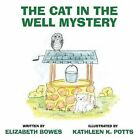 The Cat in the Well Mystery by Elizabeth Bowes (Paperback / softback, 2014)