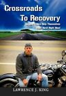 Crossroads to Recovery 9781453556290 by Lawrence J King Hardback