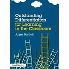 Outstanding Differentiation for Learning in the Classroom by Jayne Bartlett (Paperback, 2015)