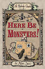 Here Be Monsters! by Alan Snow (Hardback, 2006)