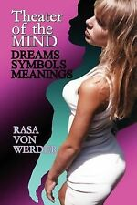 Theater of the Mind - Dreams, Symbols and Meanings by Rasa Von Werder (2007,...