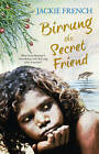 Birrung the Secret Friend by Jackie French (Paperback, 2015)