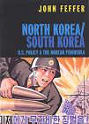 North Korea, South Korea: U.S. Policy and the Korean Peninsula by John Feffer (Paperback, 2003)