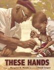These Hands by Margaret H Mason (Hardback, 2015)