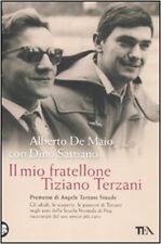 Il mio fratellone Tiziano Terzani - Alberto De Maio -Libro Nuovo in Offerta!