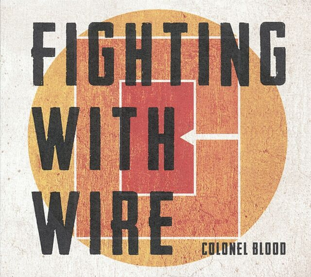 FIGHTING WITH WIRE - COLONEL BLOOD