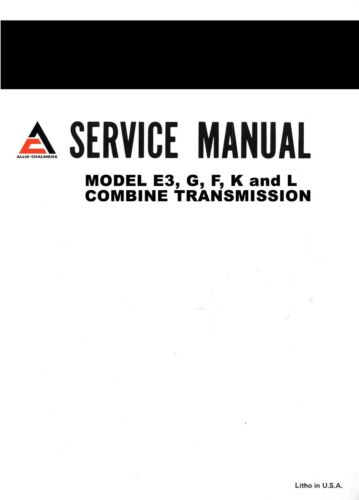 ALLIS CHALMERS K F G L E3 Combine Transmission Service Shop Repair Manual
