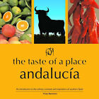 The Taste of a Place, Andalucia by Vicky Bennison (Paperback, 2005)