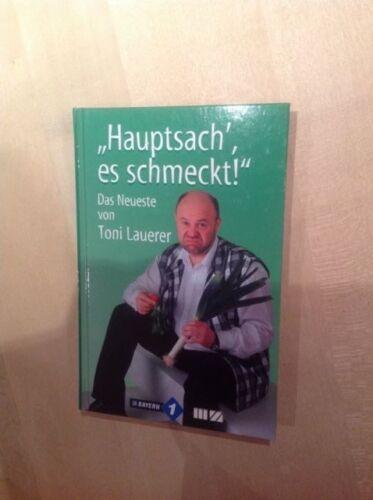 """1 von 1 - Toni Lauerer;  """"Hauptsach`, es schmeckt"""", geb. Ausgabe, gebraucht"""
