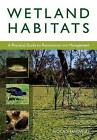 Wetland Habitats: A Practical Guide to Restoration and Management by Nick Romanowski (Paperback, 2010)
