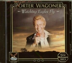 PORTER-WAGONER-WATCHING-EAGLES-FLY-CD-NEW-SEALED-FREE-SHIPPING
