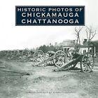 Historic Photos of Chickamauga Chattanooga by James A Hoobler (Hardback, 2007)
