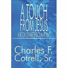 a Touch From Jesus 9781448950164 by Charles Cotrell Paperback