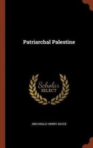Patriarchal Palestine by Archibald Henry Sayce.