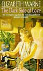 The Dark Side of Love by Elizabeth Warne (Paperback, 1995)