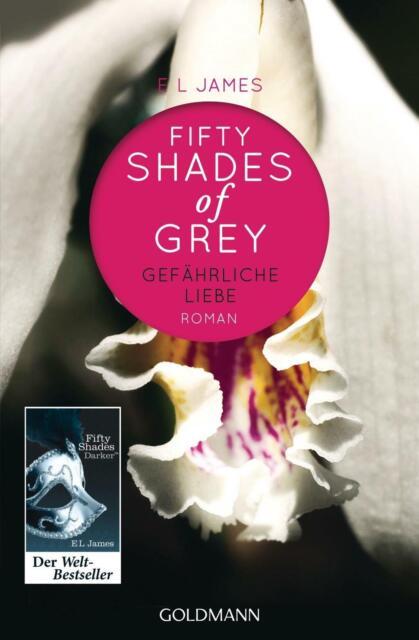 Gefährliche Liebe / Fifty Shades of Grey Bd.2 von E L James (Taschenbuch)