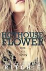 Hothouse Flower: The Calloway Sisters, Book 2 by Becca Ritchie, Krista Ritchie (Paperback / softback, 2014)
