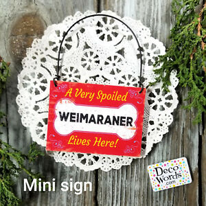 Mini-Sign-SPOILED-WEIMARANER-Dog-Gift-USA-Wood-ornament-Decowords-USA-New