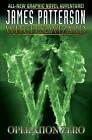 James Patterson's Witch & Wizard: Operation Zero: Volume 2 by Dara Naraghi (Hardback, 2011)