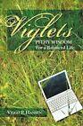 Viglets Pithy Wisdom for a Balanced Life 9781456753238 by Viggo P. Hansen