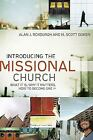 Allelon Missional: Introducing the Missional Church : What It Is, Why It Matters, How to Become One by Alan J. Roxburgh and M. Scott Boren (2009, Paperback)