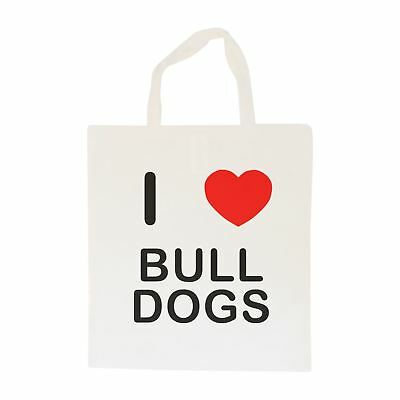 I Love Bull Dogs - Cotton Bag | Size choice Tote, Shopper or Sling
