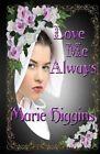 Love Me Always by Marie Higgins (Paperback / softback, 2013)