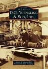 D.G. Yuengling & Son, Inc. by Robert A Musson MD (Paperback / softback, 2013)