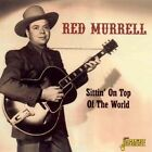 Sittin' on Top of the World by Red Murrell (CD, Apr-2004, Jasmine Records)