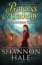 Princess Academy: The Forgotten Sisters by Hale, Shannon