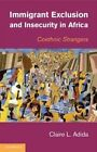 Immigrant Exclusion and Insecurity in Africa: Coethnic Strangers by Claire L. Adida (Hardback, 2014)