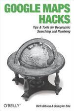 Google Maps Hacks: Foreword by Jens & Lars Rasmussen, Google Maps Tech Leads Gi