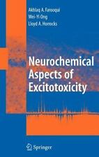 Neurochemical Aspects of Excitotoxicity by Lloyd A. Horrocks, Wei-Yi Ong and...