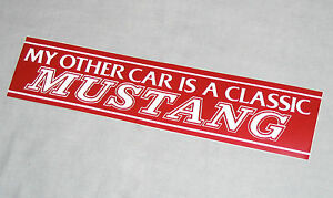 Ford-Mustang-12-034-bumper-sticker-decal-034-My-other-car-is-a-classic-Mustang-034