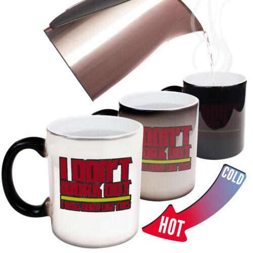 I DonÆt Work Out Joke Gift Christmas COLOUR CHANGING NOVELTY MUG Funny Mugs