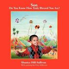 Son Do You Know How Truly Blessed You Are? 9781449000110 Paperback 2009