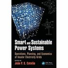 Smart and Sustainable Power Systems: Operations, Planning, and Economics of Insular Electricity Grids by Taylor & Francis Inc (Hardback, 2015)