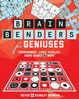 Brain Benders for Geniuses: Crosswords, Logic Puzzles, Word Games & More by George Bredehorn, Peter Ritmeester, Conceptis Puzzles, David Phillips (Paperback / softback, 2016)